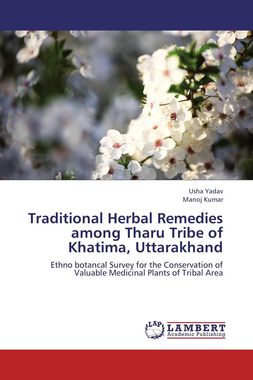 Usha Yadav and Manoj Kumar Traditional Herbal Remedies among Tharu Tribe of Khatima, Uttarakhand jyoti yadav arvind kumar and lalit kumar molecular characterization of lactamase e coli and klebsiella spp