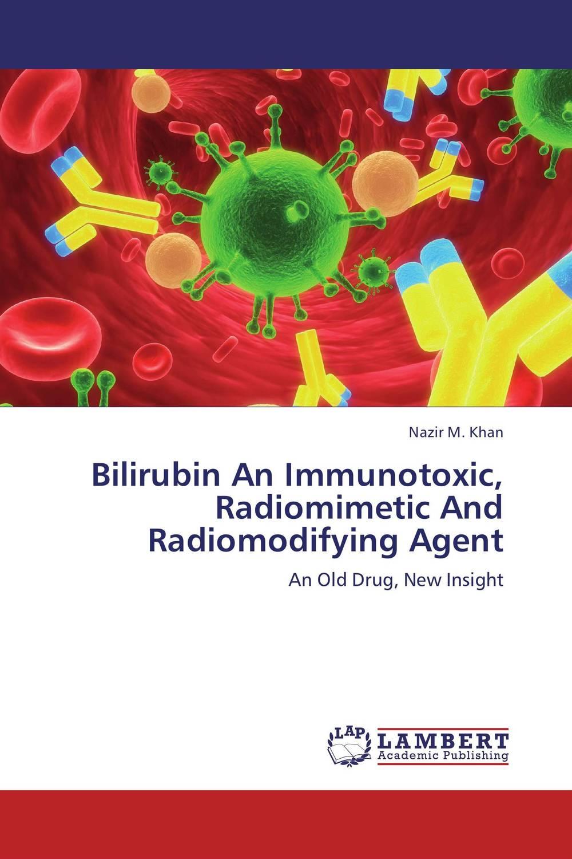 Bilirubin An Immunotoxic, Radiomimetic And Radiomodifying Agent