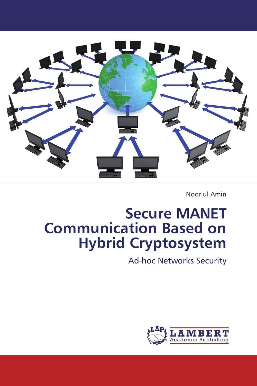Secure MANET Communication Based on Hybrid Cryptosystem