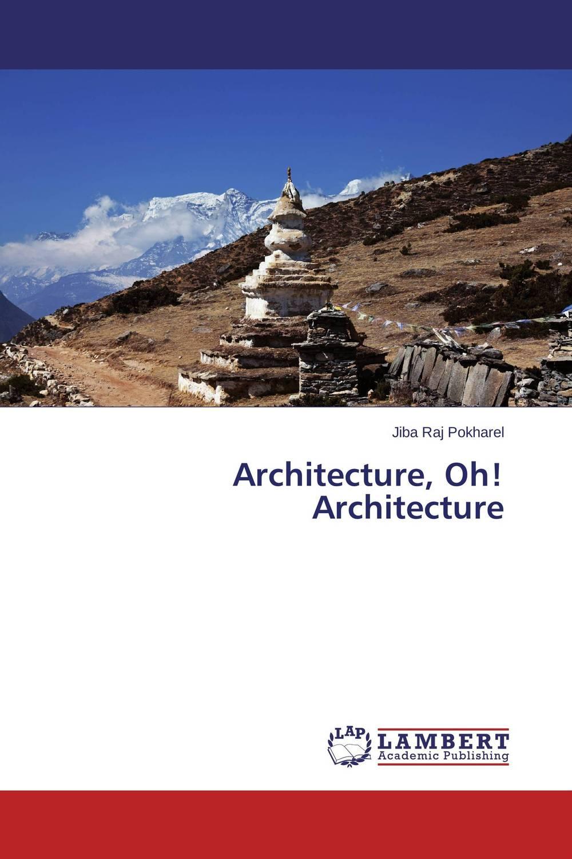 Architecture, Oh! Architecture