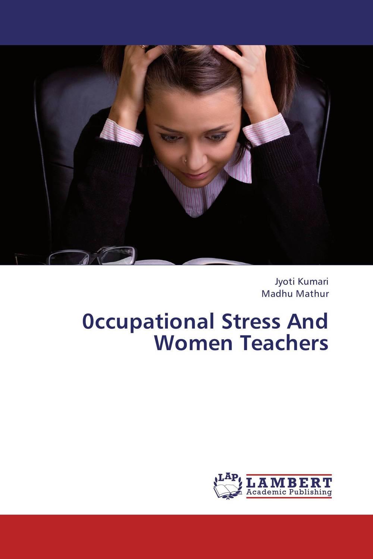 0ccupational Stress And Women Teachers