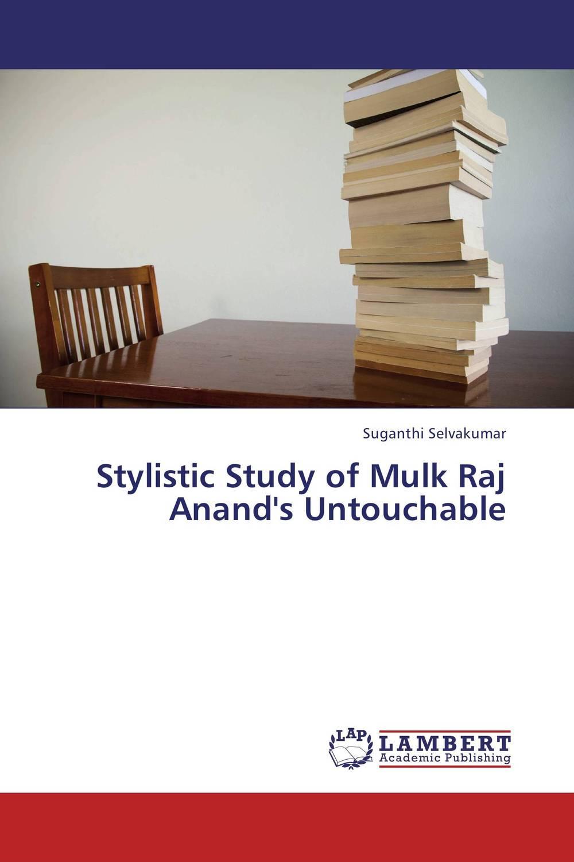 Stylistic Study of Mulk Raj Anand's Untouchable