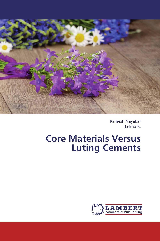 Core Materials Versus Luting Cements