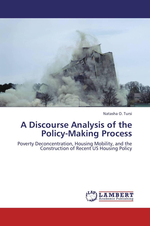 Natasha O. Tursi A Discourse Analysis of the Policy-Making Process