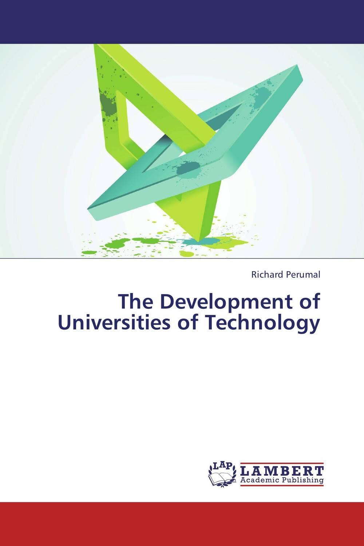 Richard Perumal The Development of Universities of Technology