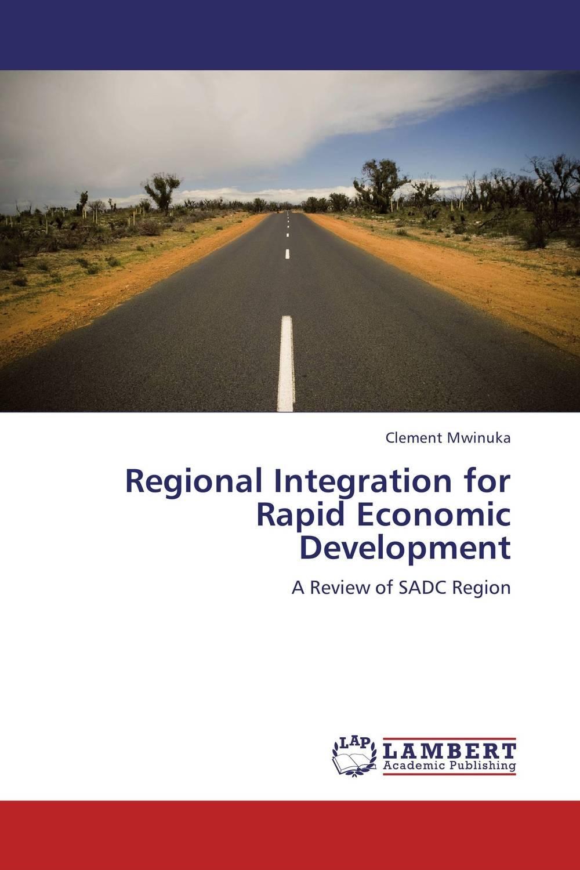 Regional Integration for Rapid Economic Development