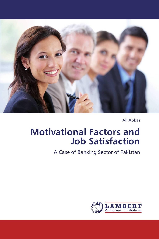 Motivational Factors and Job Satisfaction