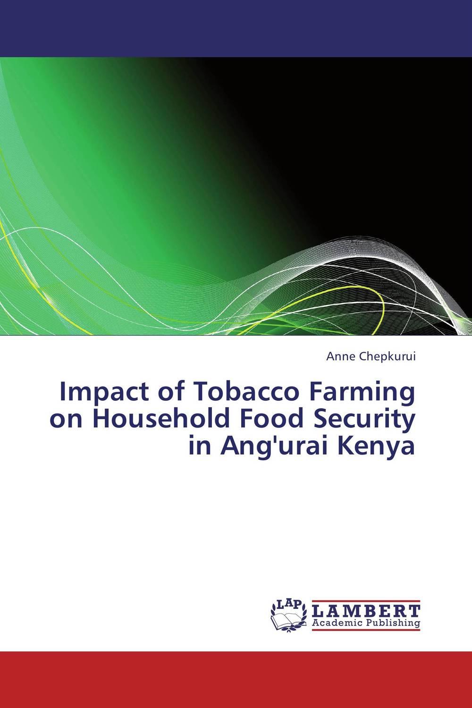 Anne Chepkurui Impact of Tobacco Farming on Household Food Security in Ang'urai Kenya agatha daniel and charles olungah women s indigenous knowledge in household food security