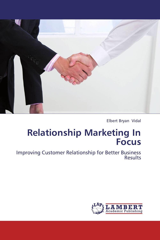 Relationship Marketing In Focus