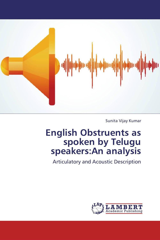 Sunita Vijay Kumar English Obstruents as spoken by Telugu speakers:An analysis vijay kumar sodadas and gananath khilla constructs of job satisfaction a study in an indian organisation
