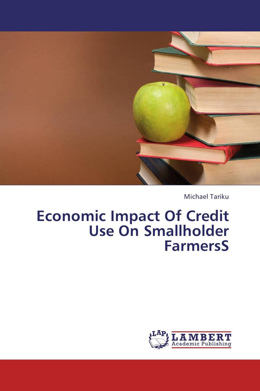 Economic Impact Of Credit Use On Smallholder FarmersS