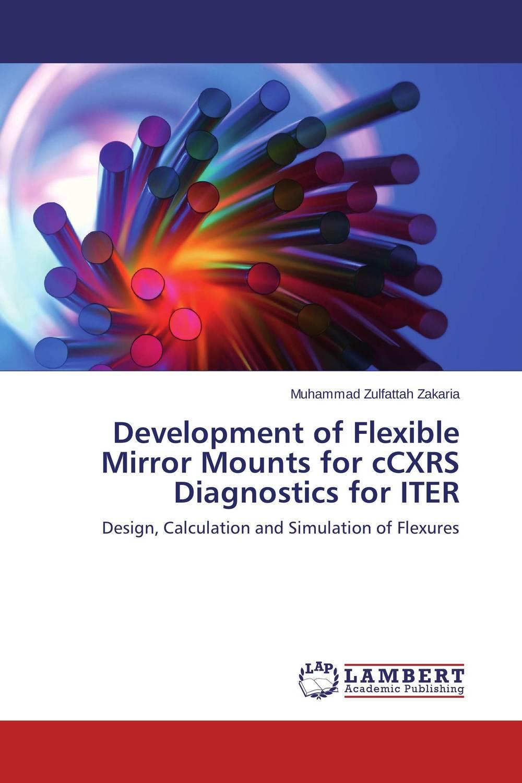 Muhammad Zulfattah Zakaria Development of Flexible Mirror Mounts for cCXRS Diagnostics for ITER