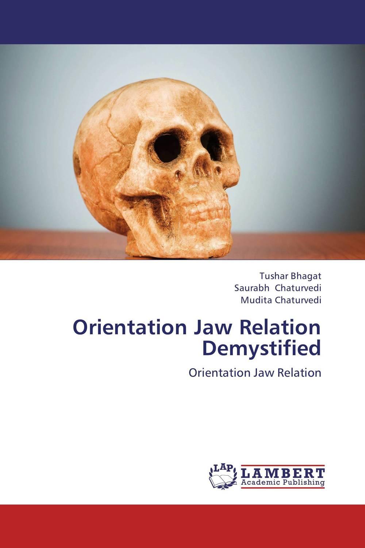 Orientation Jaw Relation Demystified
