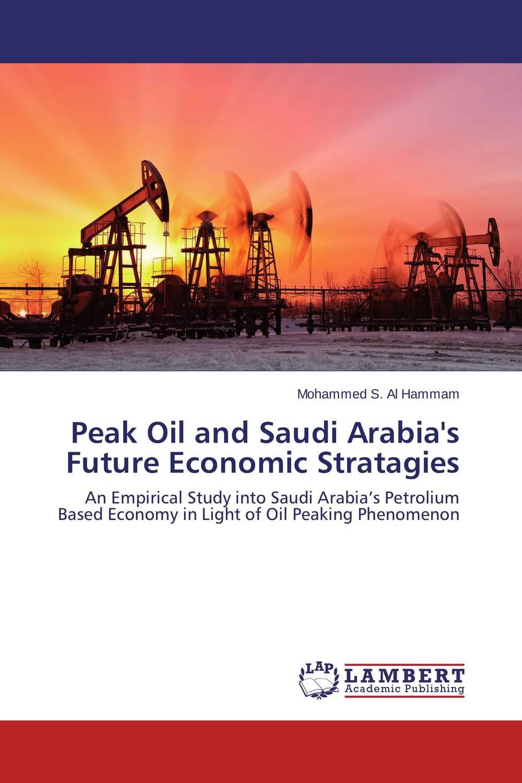 Peak Oil and Saudi Arabia's Future Economic Stratagies
