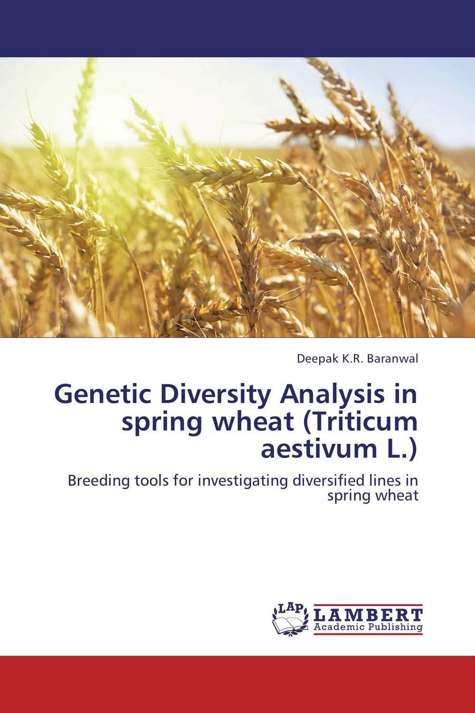 Deepak K.R. Baranwal Genetic Diversity Analysis in spring wheat (Triticum aestivum L.) vaishali shami naresh pratap singh and pramod kumar pal morpho physio and genetic diversity analysis on indian wheat genotypes