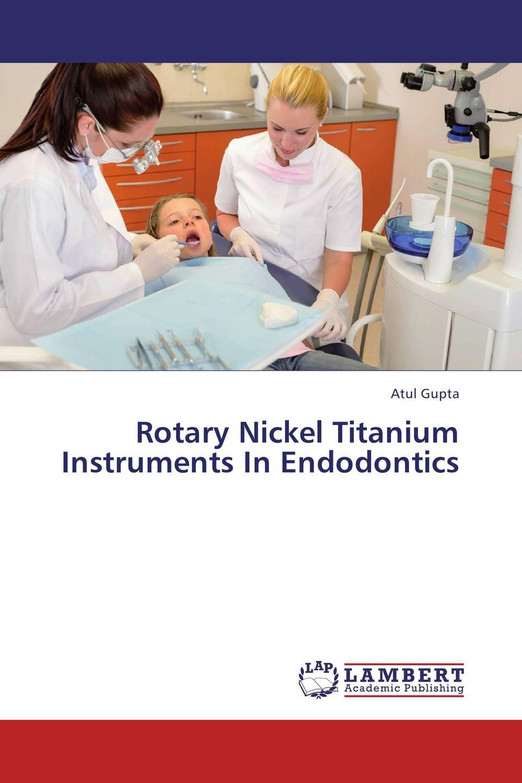 Rotary Nickel Titanium Instruments In Endodontics