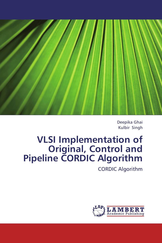 Deepika Ghai and Kulbir Singh VLSI Implementation of Original, Control and Pipeline CORDIC Algorithm harsimranjit gill and ajmer singh selection of parameter 'r' in rc5 algorithm