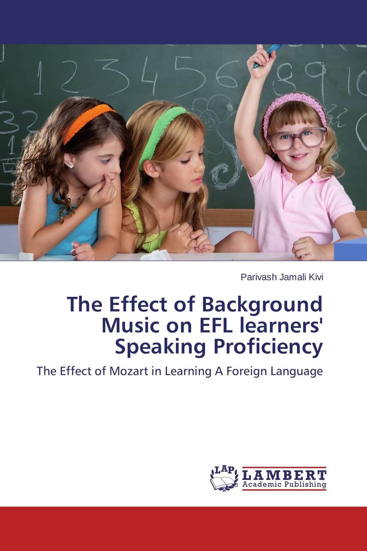 Parivash Jamali Kivi The Effect of Background Music on EFL learners' Speaking Proficiency roshanak nouralian learning based readiness and speaking ability of efl learners
