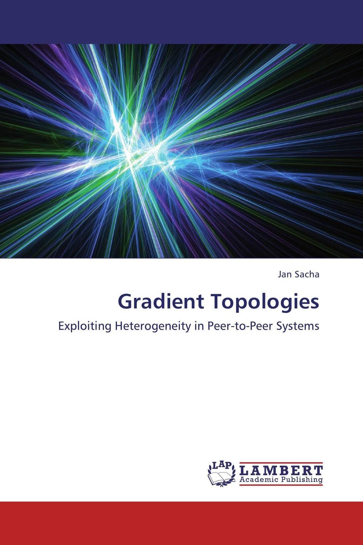 Gradient Topologies