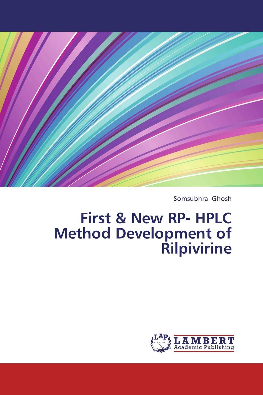 Somsubhra Ghosh First & New RP- HPLC Method Development of Rilpivirine raja abhilash punagoti and venkateshwar rao jupally introduction to analytical method development and validation