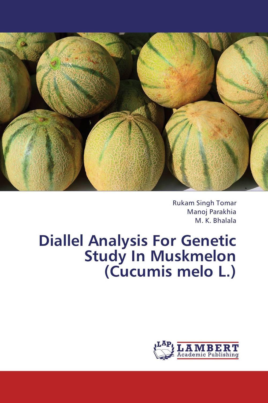 Rukam Singh Tomar,Manoj Parakhia and M. K. Bhalala Diallel Analysis For Genetic Study In Muskmelon (Cucumis melo L.) vaishali shami naresh pratap singh and pramod kumar pal morpho physio and genetic diversity analysis on indian wheat genotypes