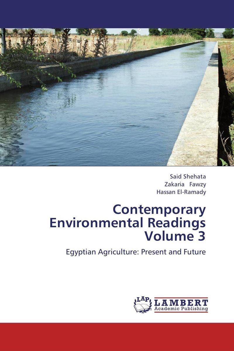 Said Shehata,Zakaria Fawzy and Hassan El-Ramady Contemporary Environmental Readings Volume 3