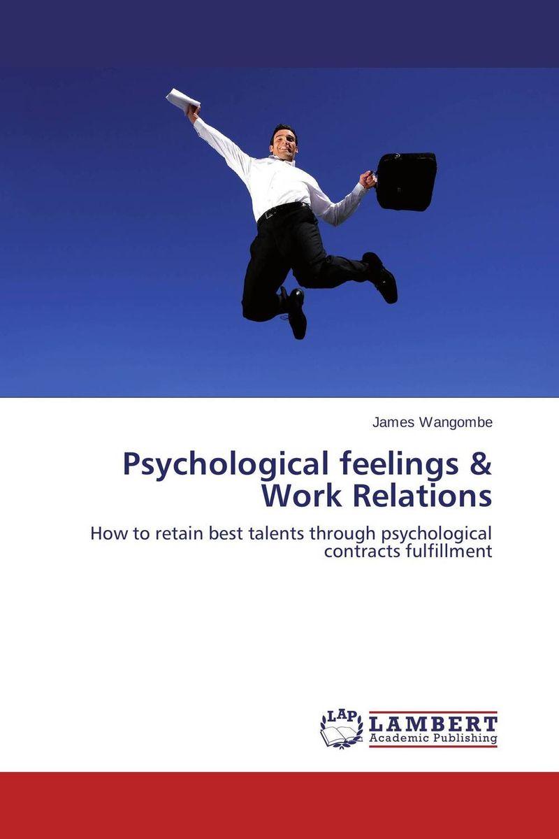 Psychological feelings & Work Relations