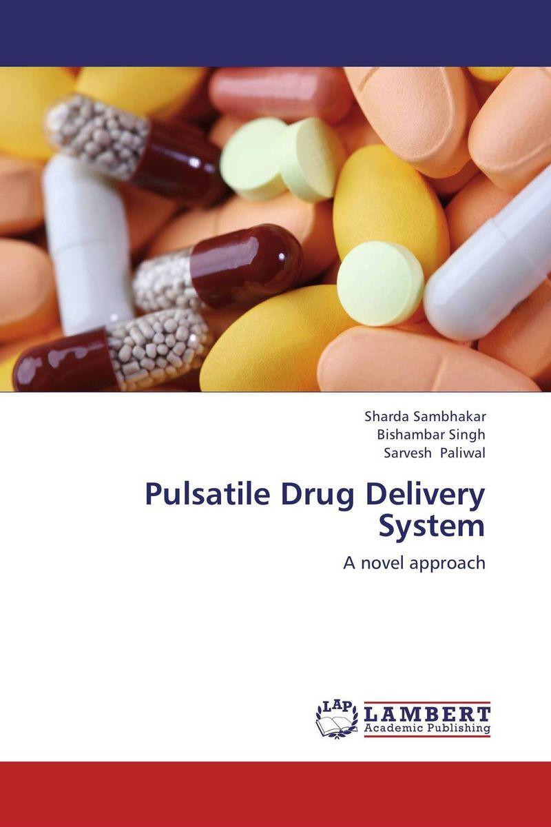 Sharda Sambhakar,Bishambar Singh and Sarvesh Paliwal Pulsatile Drug Delivery System shailendra singh amlan mishra and raghvendra sharma gastroretentive drug delivery system for oral anti diabetic agents