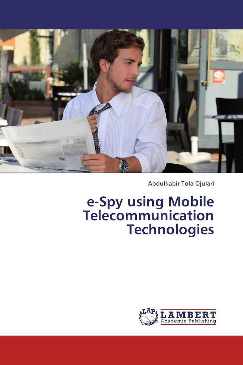 e-Spy using Mobile Telecommunication Technologies