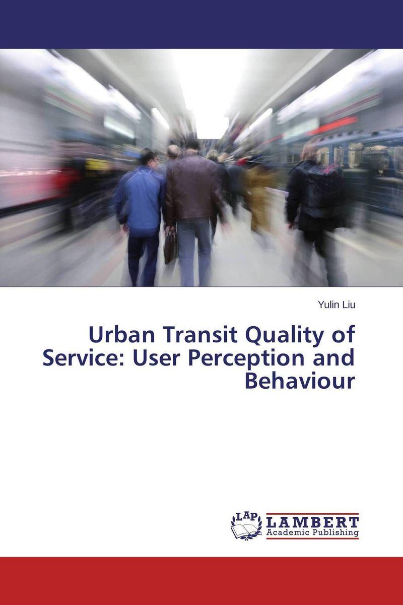 Yulin Liu Urban Transit Quality of Service: User Perception and Behaviour пылесос dyson dc62 origin сухая уборка серебристый