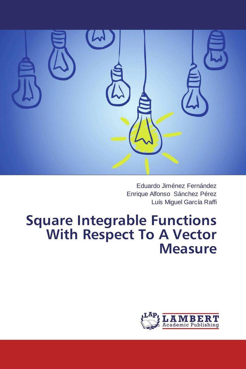 Eduardo Jimenez Fernandez,Enrique Alfonso Sanchez Perez and Luis Miguel Garcia Raffi Square Integrable Functions With Respect To A Vector Measure