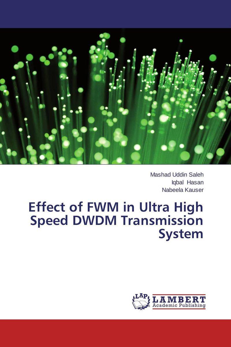 Effect of FWM in Ultra High Speed DWDM Transmission System