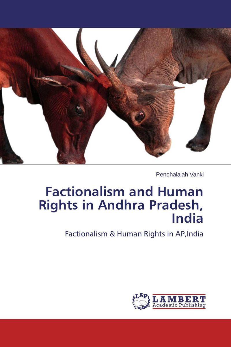 Factionalism and Human Rights in Andhra Pradesh, India