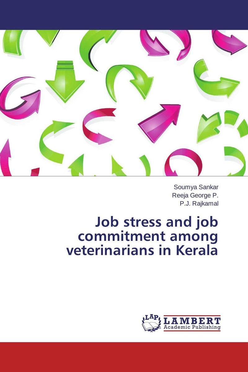 Job stress and job commitment among veterinarians in Kerala