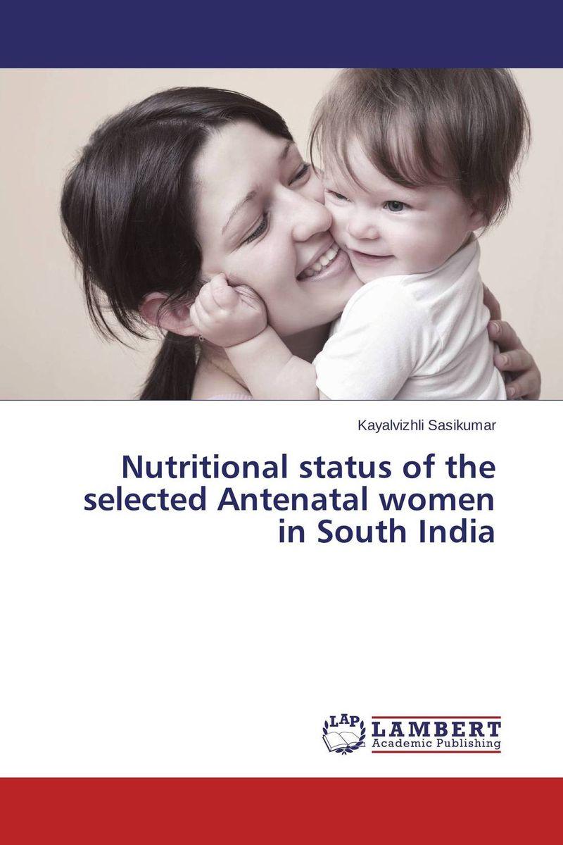 Kayalvizhli Sasikumar Nutritional status of the selected Antenatal women in South India комплект сменных картриджей к стационарному фильтру ita filter антижелезо мжф