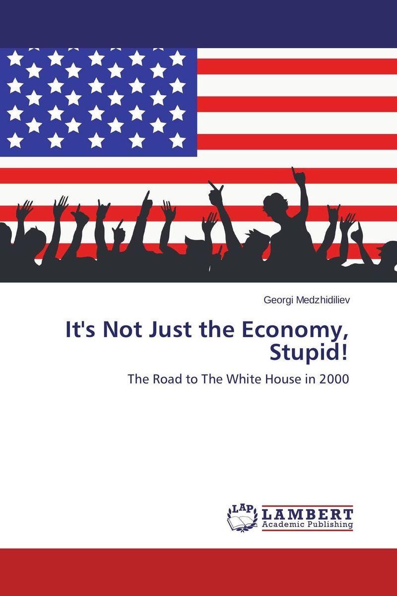 Georgi Medzhidiliev It's Not Just the Economy, Stupid! stupid casual stupid casual настольная игра капитан очевидность 2