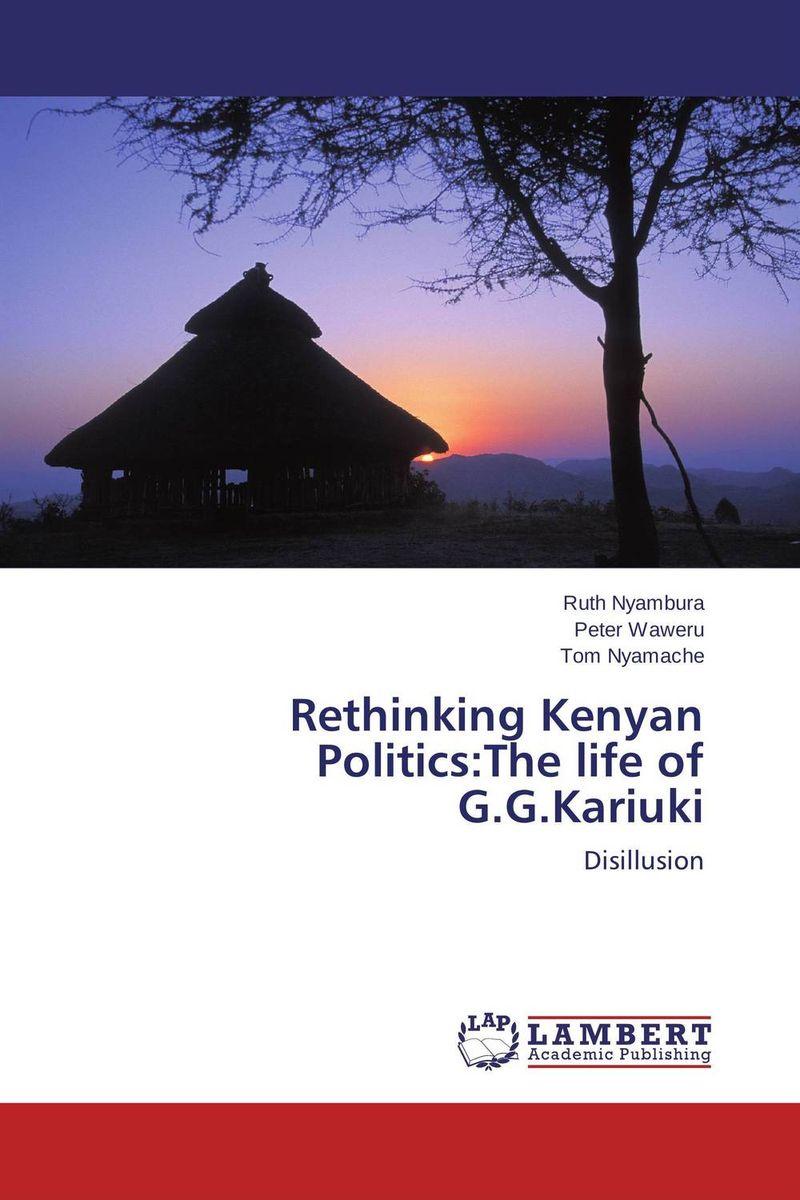 Ruth Nyambura,Peter Waweru and Tom Nyamache Rethinking Kenyan Politics:The life of G.G.Kariuki jaydeb bhaumik and satyajit das substitution permutation network type block cipher