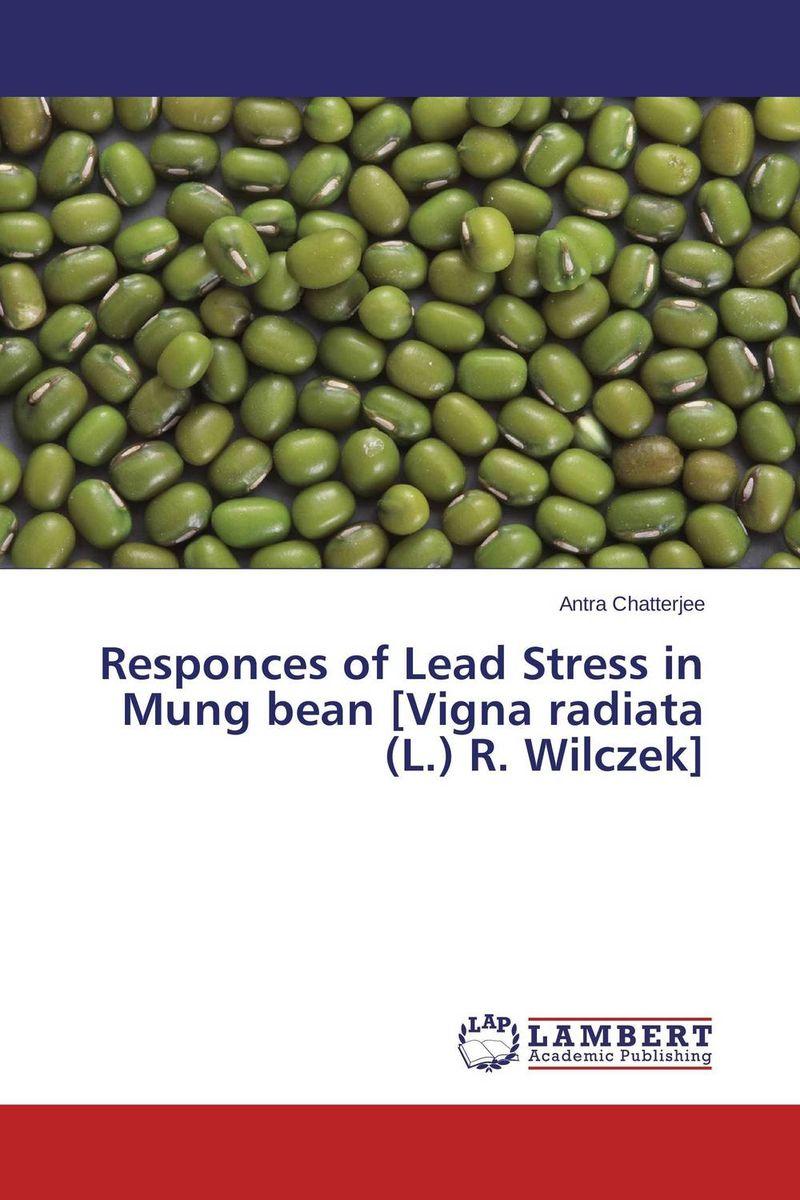 Antra Chatterjee Responces of Lead Stress in Mung bean [Vigna radiata (L.) R. Wilczek] mohd mazid and taqi ahmed khan interaction between auxin and vigna radiata l under cadmium stress