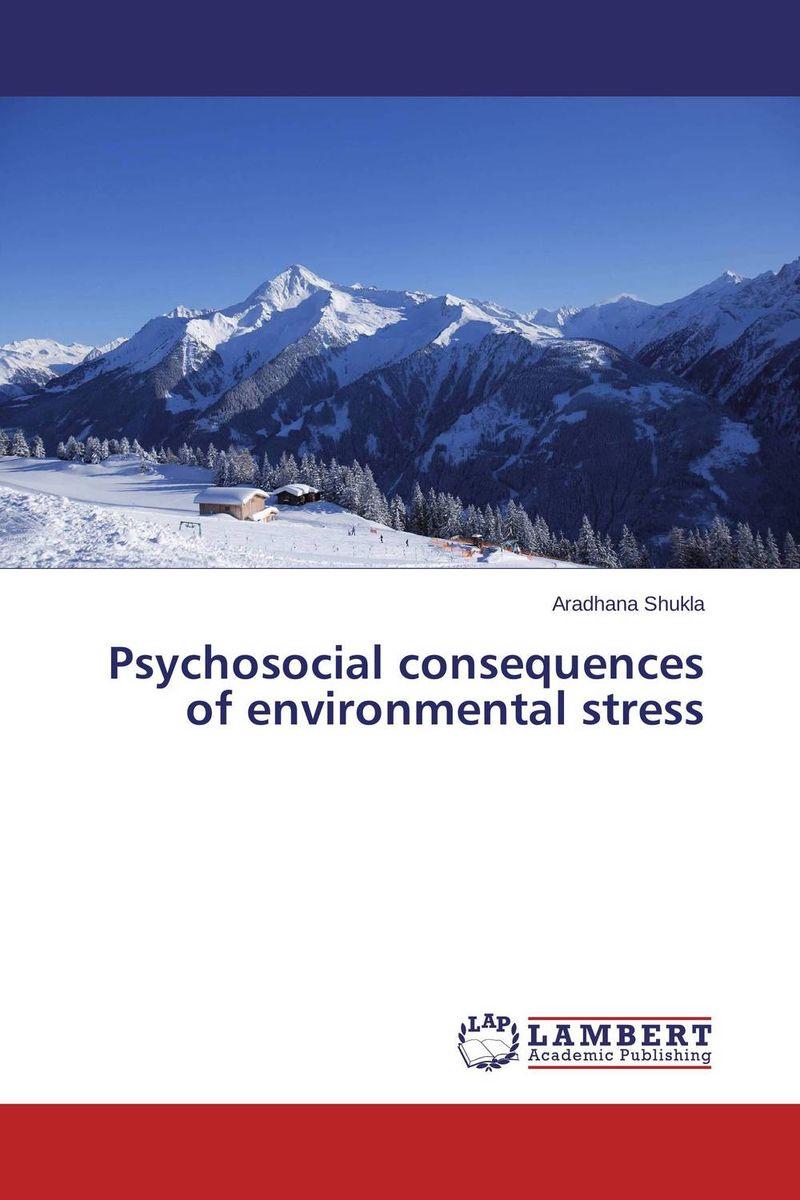 Psychosocial consequences of environmental stress