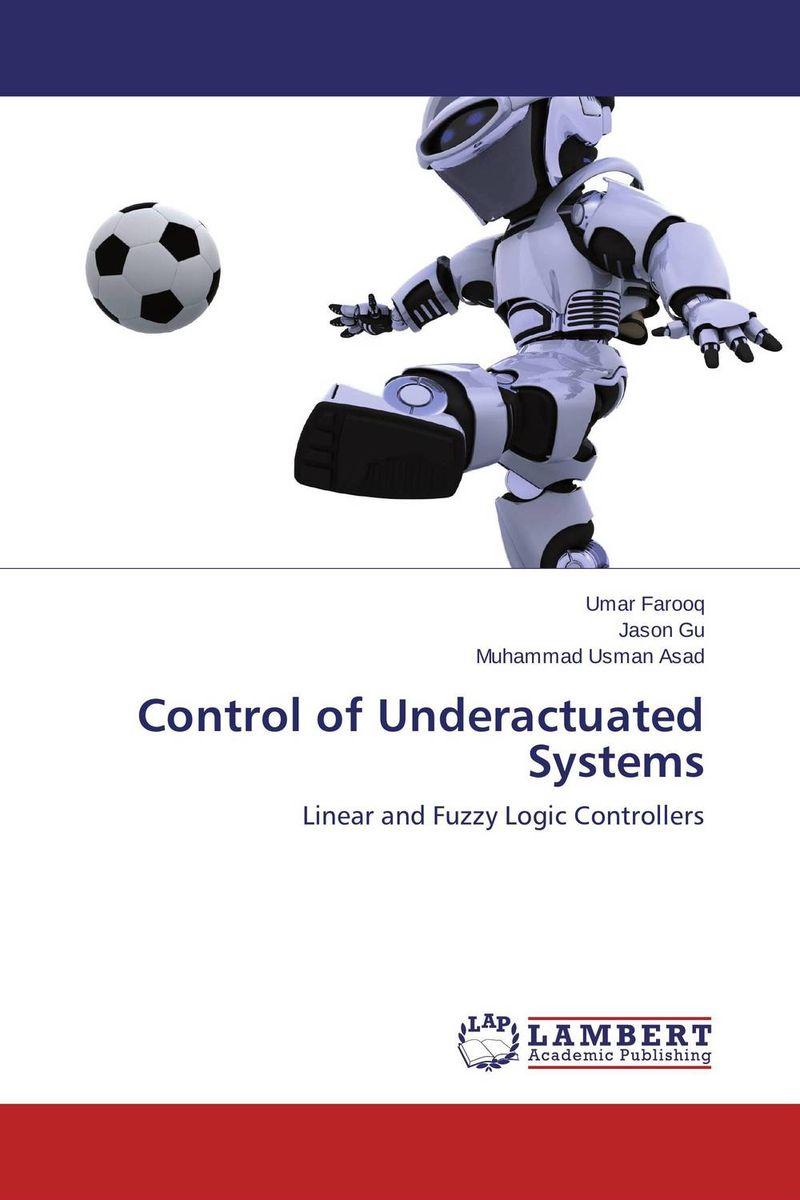 Umar Farooq,Jason Gu and Muhammad Usman Asad Control of Underactuated Systems