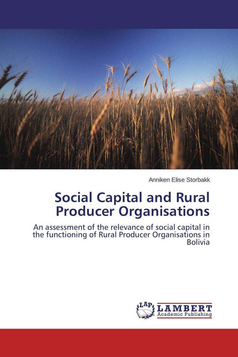 Anniken Elise Storbakk Social Capital and Rural Producer Organisations