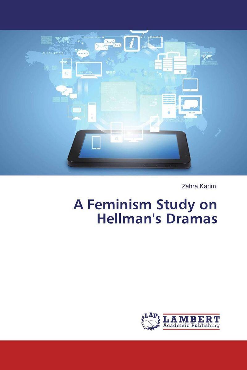 A Feminism Study on Hellman's Dramas
