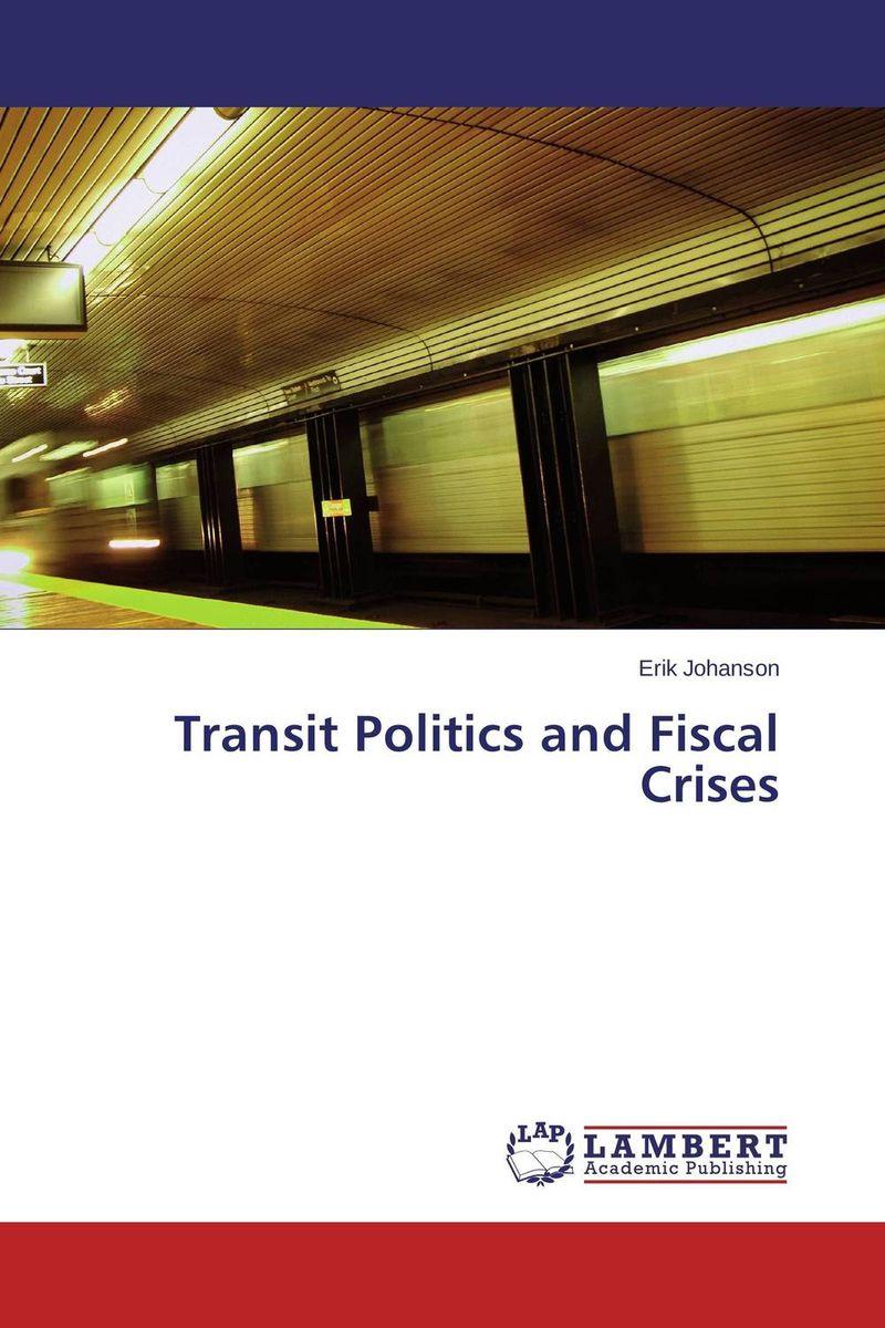Erik Johanson Transit Politics and Fiscal Crises