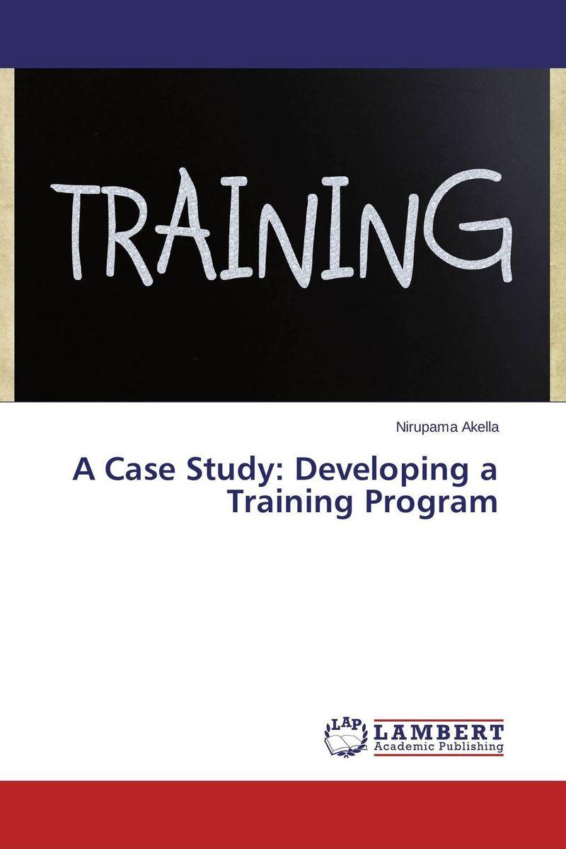 A Case Study: Developing a Training Program