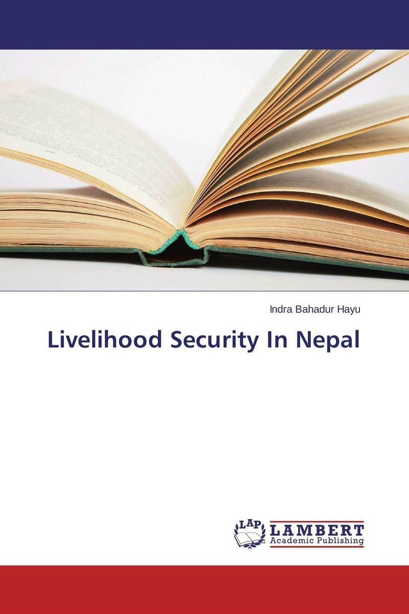 где купить  Indra Bahadur Hayu Livelihood Security In Nepal  по лучшей цене