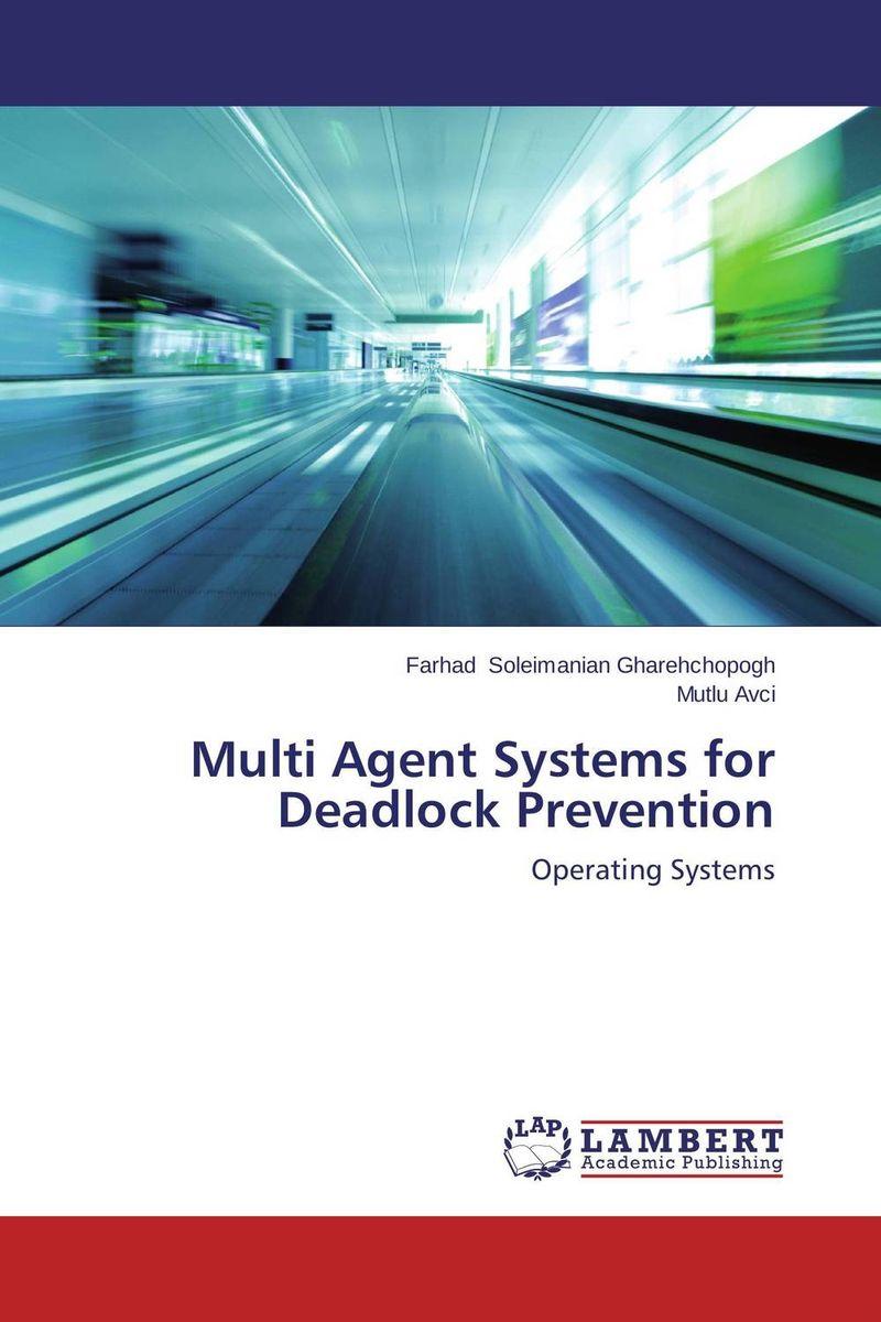 Multi Agent Systems for Deadlock Prevention