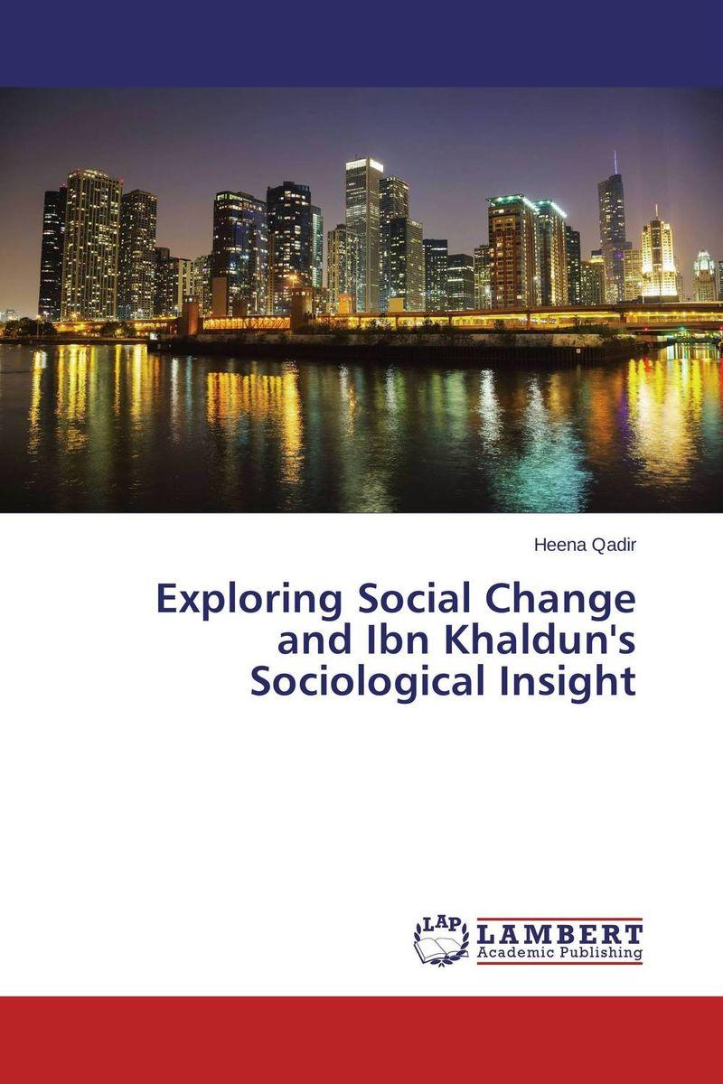 все цены на  Heena Qadir Exploring Social Change and Ibn Khaldun's Sociological Insight  в интернете