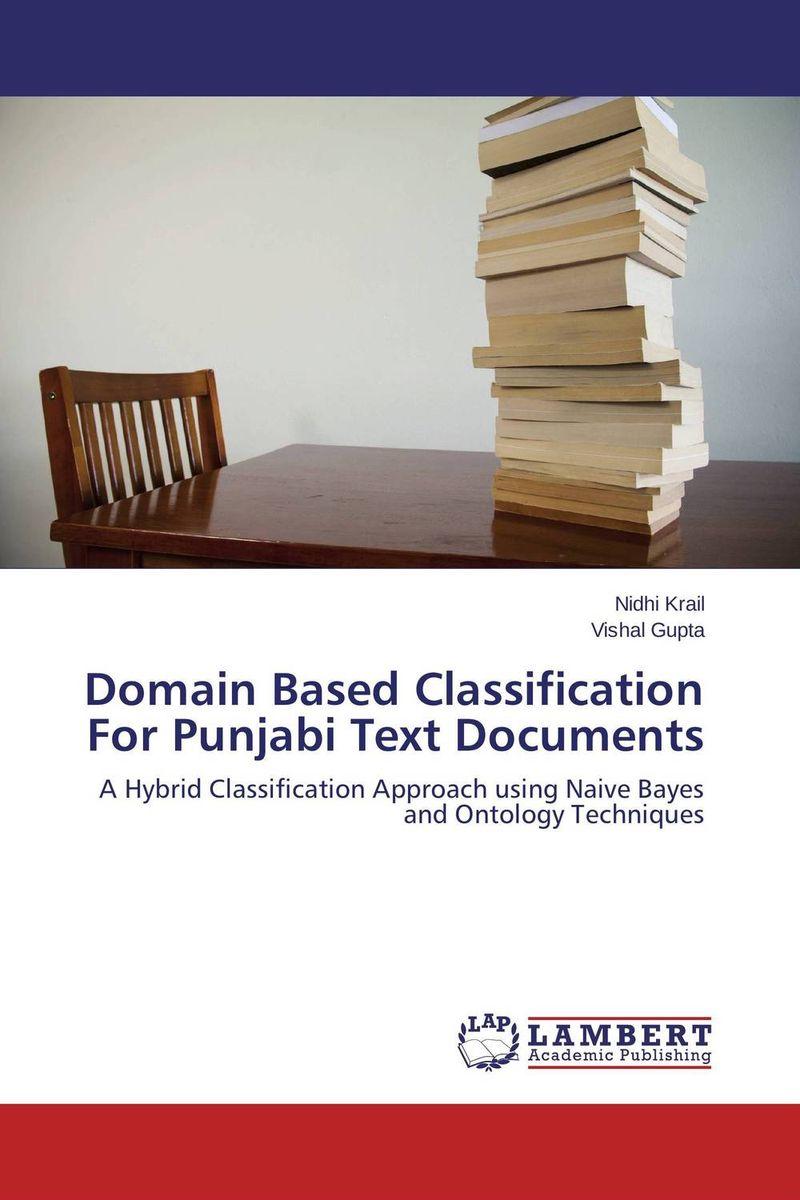 Nidhi Krail and Vishal Gupta Domain Based Classification For Punjabi Text Documents