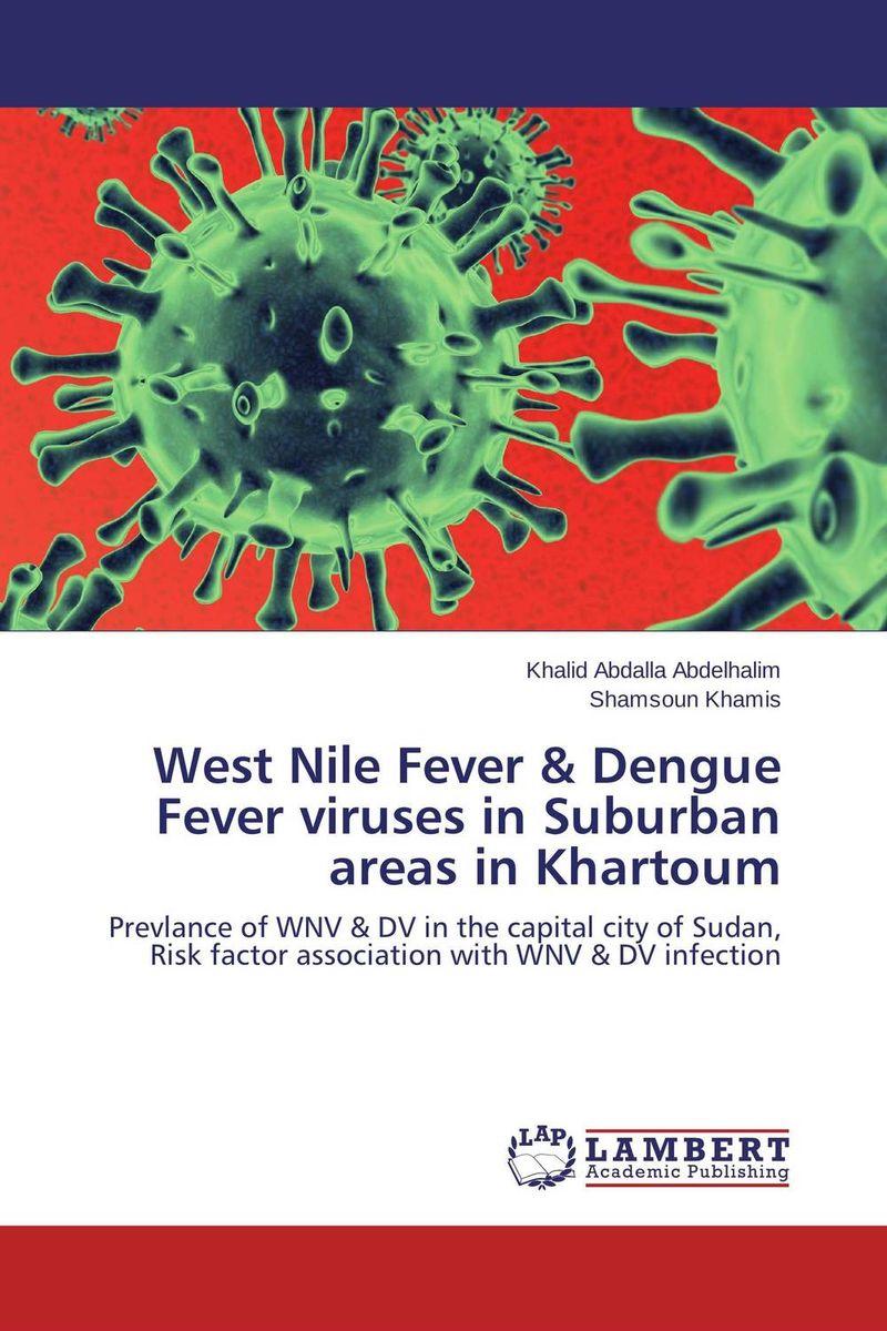 West Nile Fever & Dengue Fever viruses in Suburban areas in Khartoum
