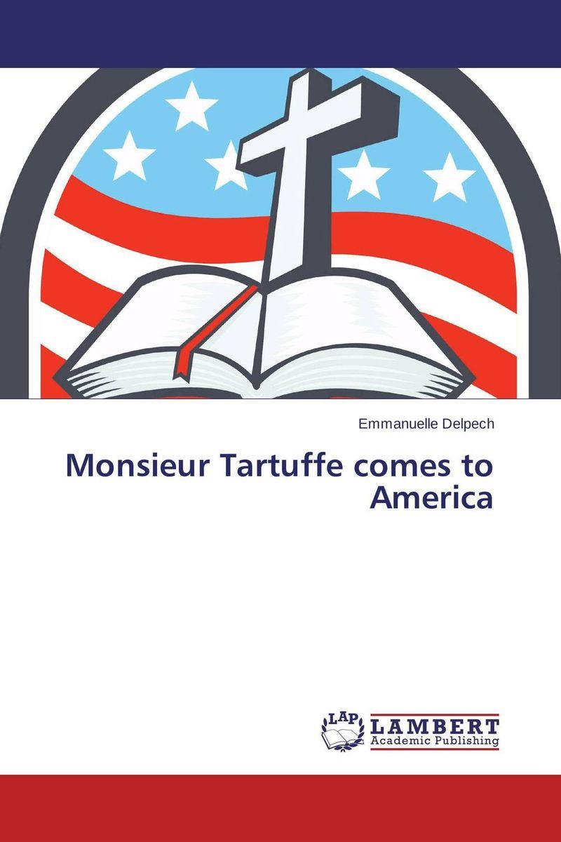 Monsieur Tartuffe comes to America
